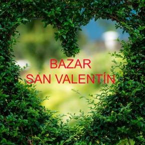 Bazar Especial San Valentín…¡acertarás seguro!